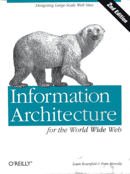 """The Polar Bear Book,"" where for many Web IA's (erstwhile and otherwise) it all began."